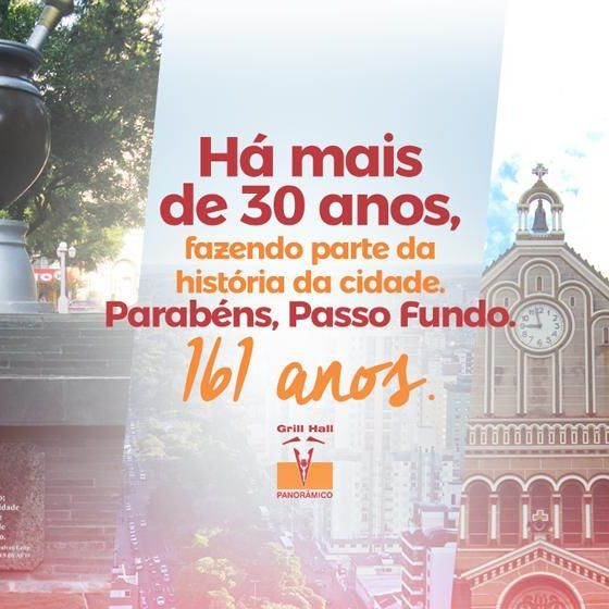 <p>Parabéns, Passo Fundo pelos 161 anos.<br /> 07/08 – Aniversário de Passo Fundo</p> <p>#EuNoGrillHallPanorâmico #eunogrillhall #ChurrascoTodoDia #aniversariodepassofundo #161anos #passofundo</p>