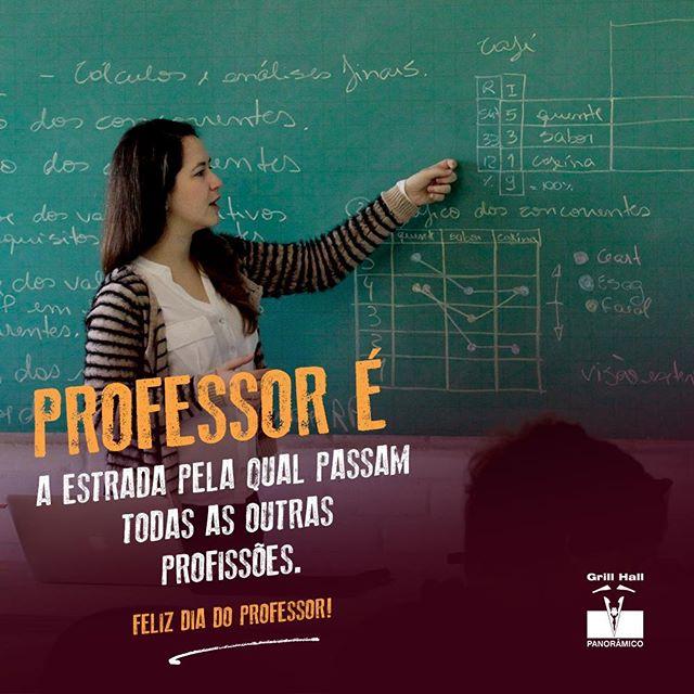 <p>Parabéns a todos os professores que dedicam suas vidas para educar milhões de cidadãos!<br /> 15/10 – Dia do Professor</p> <p>#EuNoGrillHallPanorâmico #eunogrillhall #ChurrascoTodoDia #diadoprofessor</p>