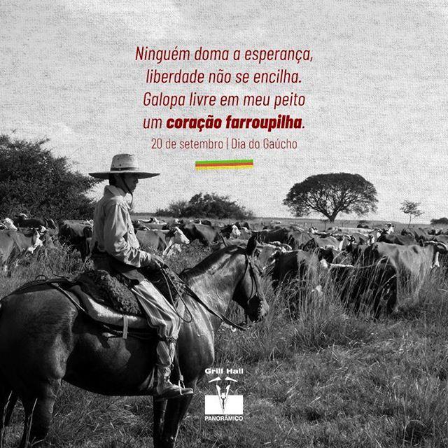 <p>Ninguém doma a esperança, liberdade não se encilha.?<br /> Galopa livre em meu peito um coração farroupilha.?<br /> 20/09 | Dia do Gaúcho?<br /> ?<br /> #EuNoGrillHallPanorâmico #eunogrillhall #ChurrascoTodoDia #churrasco #churrascaria #diadogaucho #coracaofarroupilha</p>